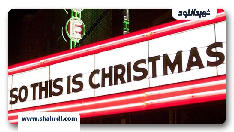 دانلود فیلم So This Is Christmas 2013