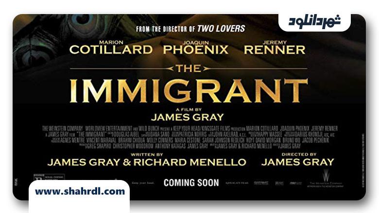 دانلود فیلم The Immigrant 2013