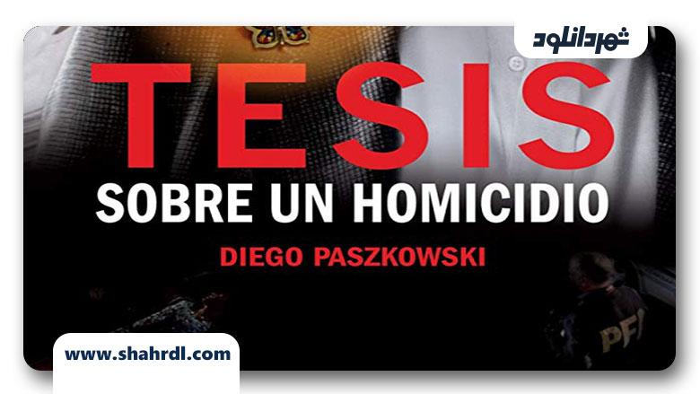دانلود فیلم Thesis on a Homicide (Hipotesis) 2013