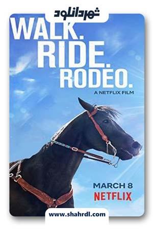 دانلود فیلم Walk Ride Rodeo 2019 | دانلود فیلم پیاده روی رودئو
