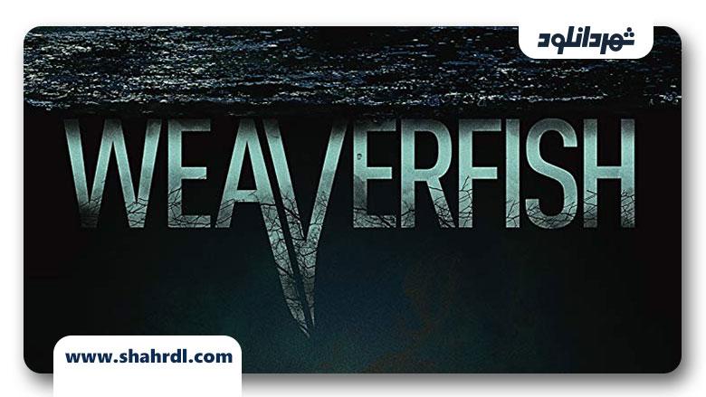 دانلود فیلم Weaverfish 2013