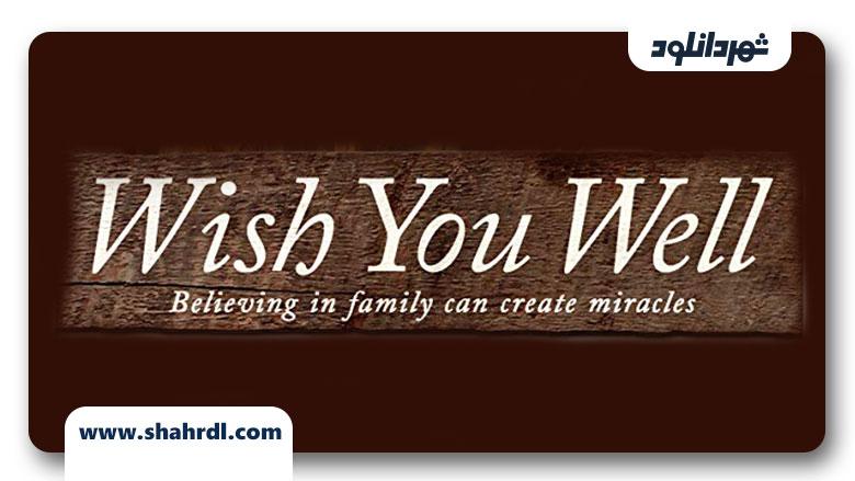 دانلود فیلم Wish You Well 2013