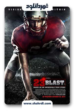 دانلود فیلم 23 Blast 2014