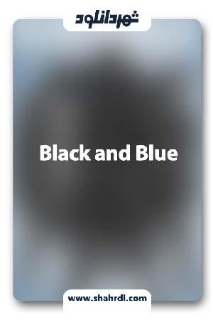 دانلود فیلم Black and Blue 2019 | دانلود فیلم سیاه و کبود