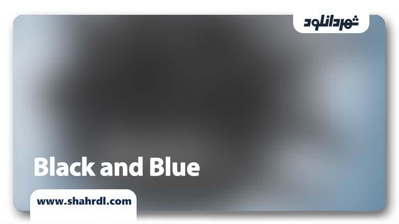 دانلود فیلم Black and Blue 2019, دانلود فیلم Black and Blue 2019 | دانلود فیلم سیاه و کبود
