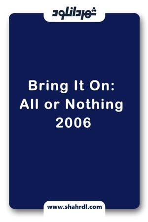 دانلود فیلم Bring It On: All or Nothing 2006
