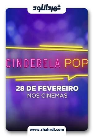 دانلود فیلم Cinderela Pop 2019