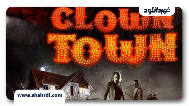 دانلود فیلم ClownTown 2016 با زیرنویس فارسی