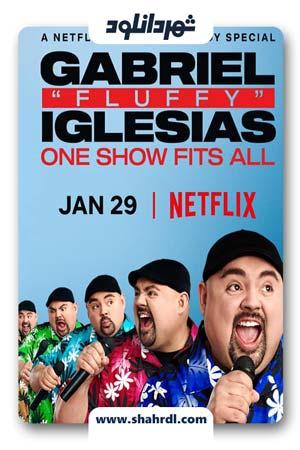 دانلود مستند Gabriel Fluffy Iglesias One Show Fits All 2019