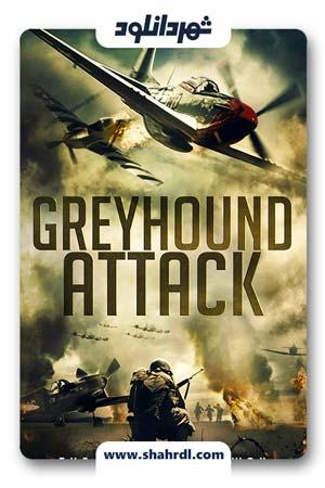 دانلود فیلم Greyhound Attack 2019