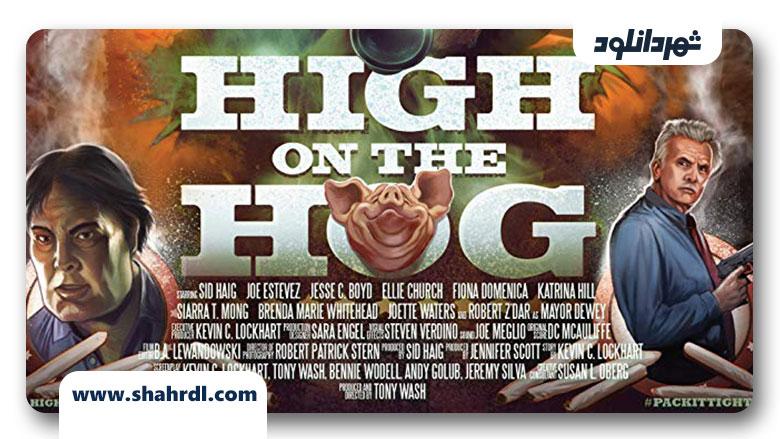 دانلود فیلم High on the Hog 2019, دانلود فیلم High on the Hog 2019 | دانلود فیلم بر روی تپه