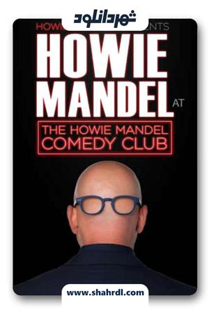 دانلود فیلم Howie Mandel at the Howie Mandel Comedy Club 2019