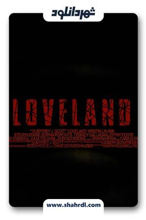 دانلود فیلم Loveland 2019 | دانلود فیلم لاو لند