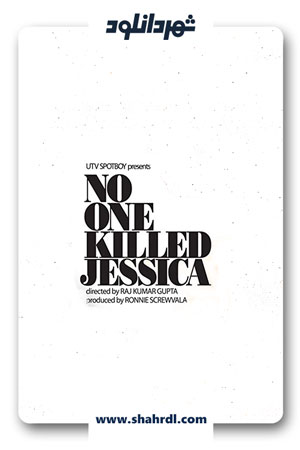 دانلود فیلم No One Killed Jessica 2011