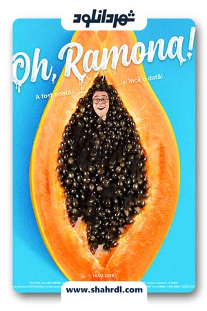 دانلود فیلم Oh Ramona 2019 | دانلود فیلم اوه رامونا