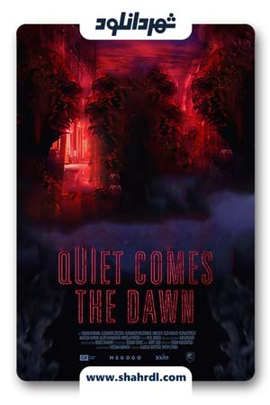 دانلود فیلم Quiet Comes The Dawn 2019 | دانلود فیلم سپیده دم آرام می آید