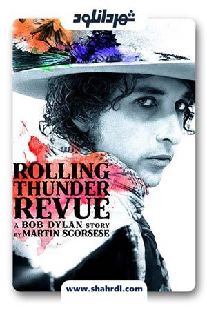 دانلود مستند Rolling Thunder Revue A Bob Dylan Story 2019