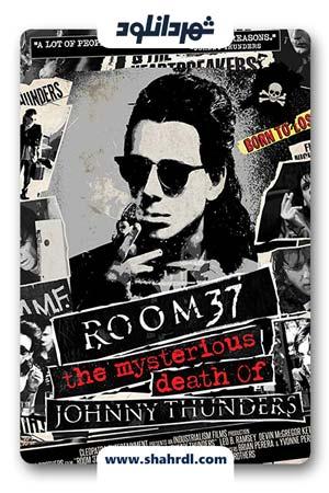 دانلود فیلم Room 37 The Mysterious Death of Johnny Thunders 2019