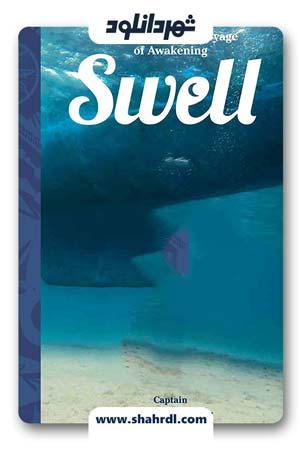 دانلود فیلم Swell 2019 | دانلود فیلم تورم