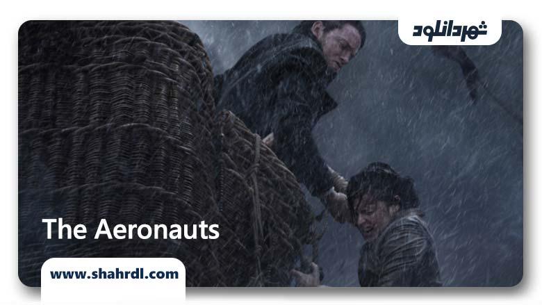 دانلود فیلم The Aeronauts 2019, دانلود فیلم The Aeronauts 2019 | دانلود فیلم هوانوردان