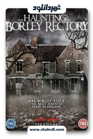 دانلود فیلم The Haunting of Borley Rectory 2019, دانلود فیلم The Haunting of Borley Rectory 2019
