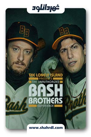 دانلود فیلم The Unauthorized Bash Brothers Experience 2019