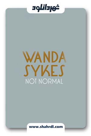 دانلود فیلم Wanda Sykes Not Normal 2019   دانلود فیلم واندا سایکس