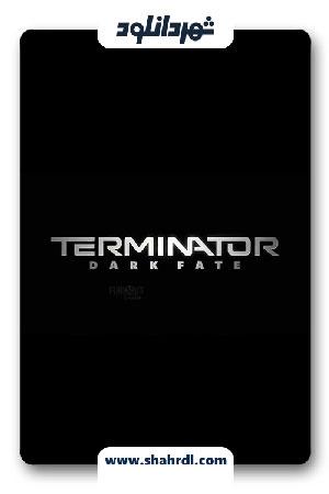 دانلود فیلم Terminator: Dark Fate | ترمیناتور 6 سرنوشت سیاه