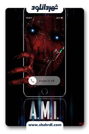 دانلود فیلم A.M.I. 2019