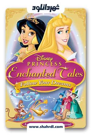 دانلود انیمیشن Disney Princess Enchanted Tales: Follow Your Dreams 2007