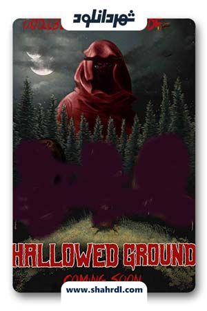 دانلود فیلم Hallowed Ground 2019