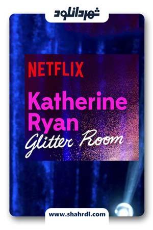 دانلود فیلم Katherine Ryan: Glitter Room 2019