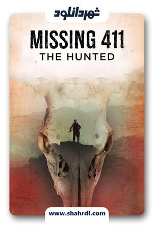 دانلود مستند Missing 411: The Hunted 2019