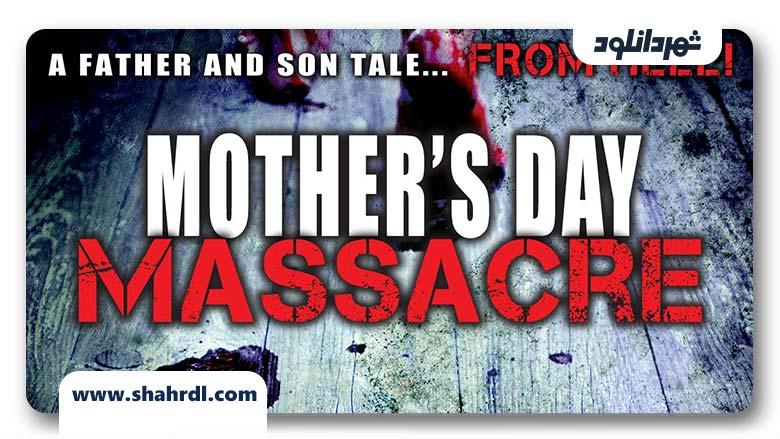 دانلود فیلم Mother's Day Massacre 2007
