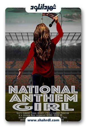 دانلود مستند National Anthem Girl 2019