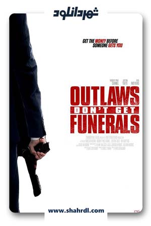 دانلود فیلم Outlaws Don't Get Funerals 2019