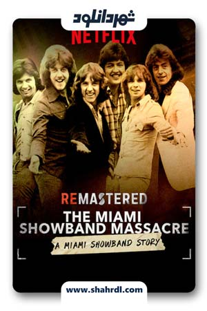 دانلود مستند ReMastered: The Miami Showband Massacre 2019