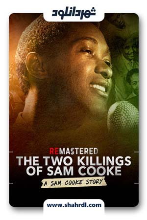 دانلود مستند ReMastered: The Two Killings of Sam Cooke 2019