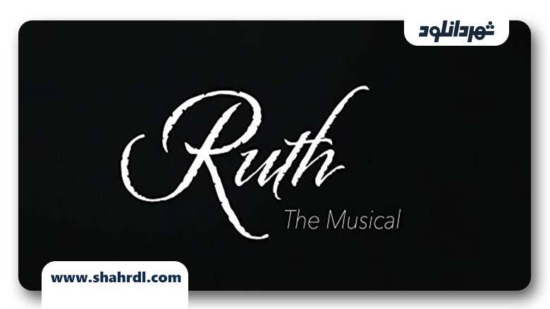 دانلود فیلم Ruth the Musical 2019