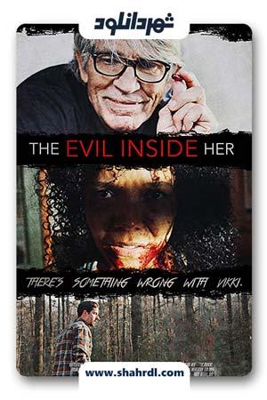 دانلود فیلم The Evil Inside Her 2019