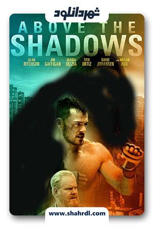 دانلود فیلم Above the Shadows 2019