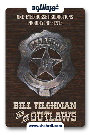 دانلود فیلم Bill Tilghman and the Outlaws 2019
