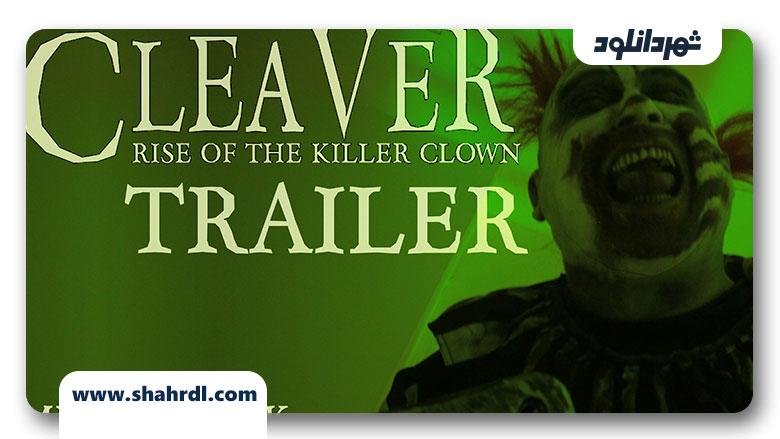 دانلود فیلم Cleavers: Killer Clowns 2019