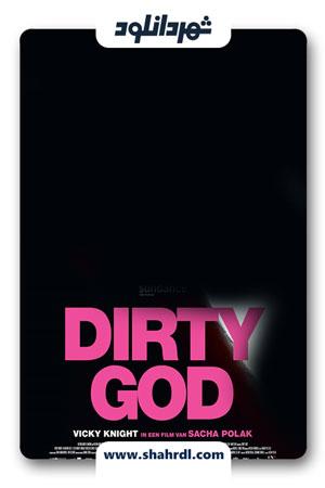 دانلود فیلم Dirty God 2019