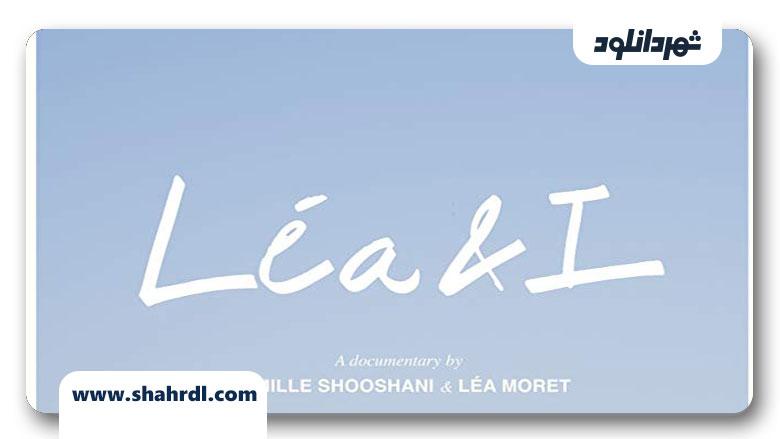 دانلود مستند Léa & I 2019