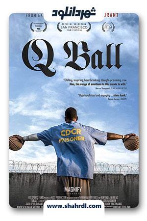 دانلود مستند Q Ball 2019