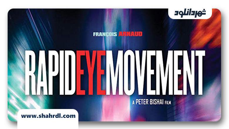 دانلود فیلم Rapid Eye Movement 2019