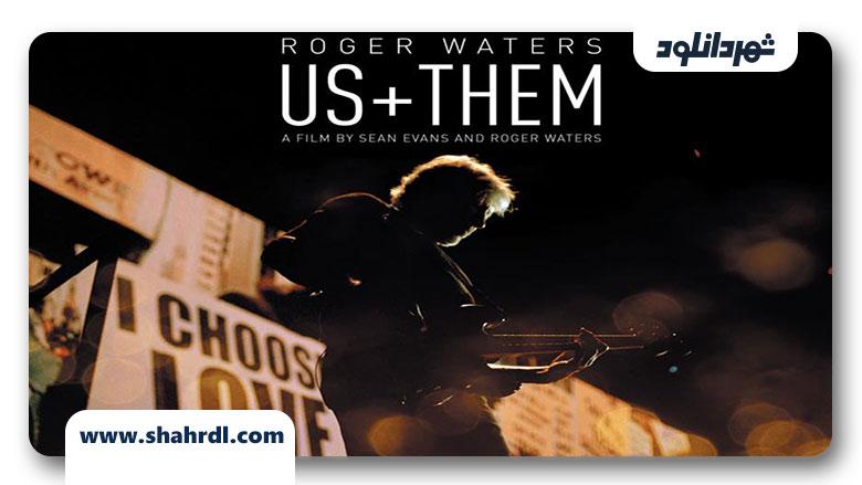 دانلود مستند Roger Waters: Us + Them 2019