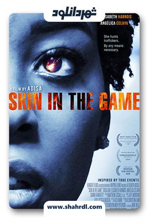 دانلود فیلم Skin in the Game 2019