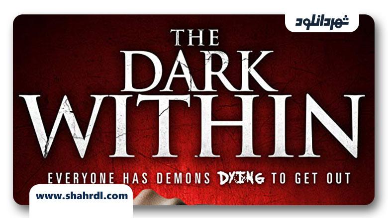 دانلود فیلم The Dark Within 2019